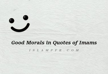 Good Morals in Quotes of Imams