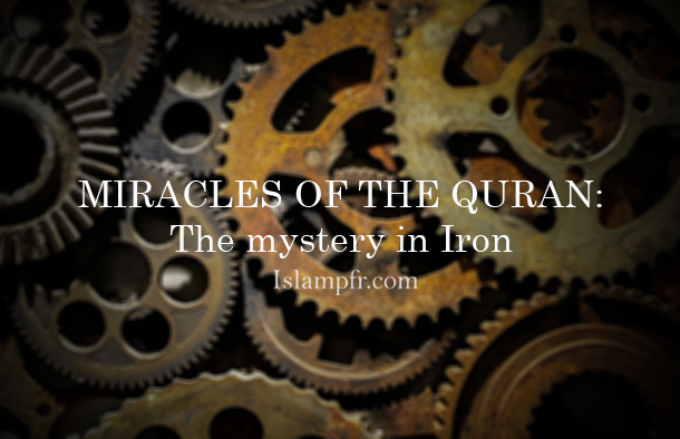 Miracles of Quran: The mystery in Iron