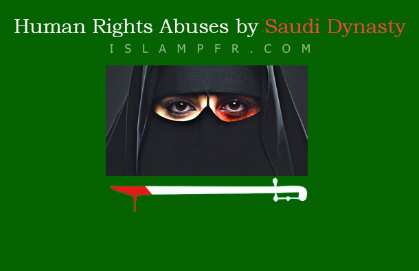 Human Rights Abuses by Saudi Dynasty