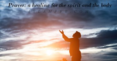 Prayer: a healing for the spirit and the body