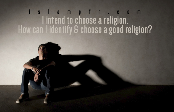 How to choose a good religion