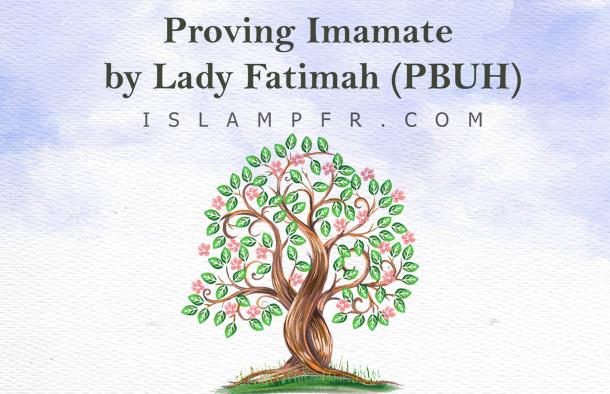 Proving Imamate by Lady Fatimah (PBUH)
