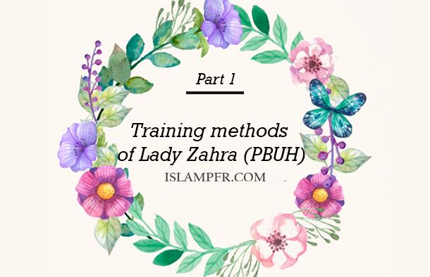 Training methods of Lady Zahra (PBUH)- Part 1