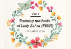Training methods of Lady Zahra (PBUH)- Part 2