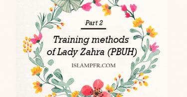 Training methods of Lady Zahra (PBUH)- Part 2