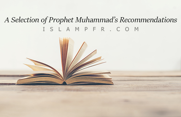 A Selection of Prophet Muhammad's Recommendations