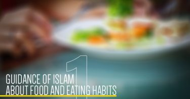 Guidance of Islam about food and eating habits- 1