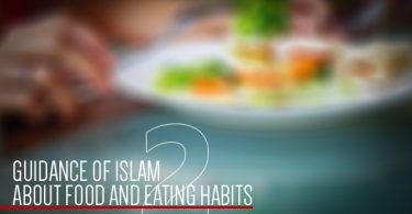 Guidance of Islam about food and eating habits- 2