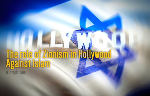 The Role Of Zionism In Hollywood Against Islam Islam Peaceful