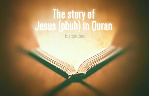 The story of Jesus (PBUH) in the Quran