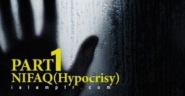 Nifaq (Hypocrisy) part 1
