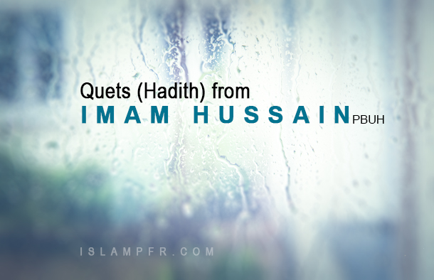 Non Muslim Perspective On The Revolution Of Imam Hussain: Quets (Hadith) From Imam Hussain (PBUH)