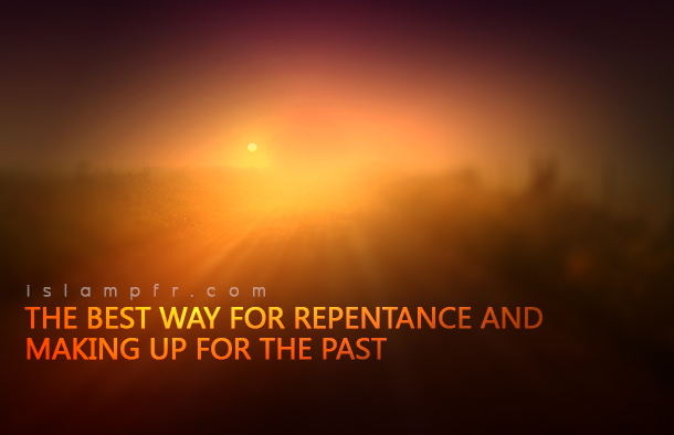 the best way for repentance and making up for the past